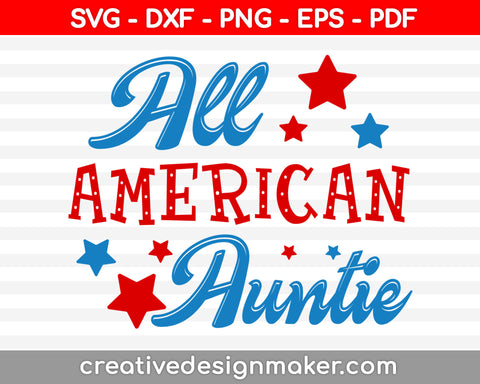 All American Auntie Svg Dxf Png Eps Pdf Printable Files