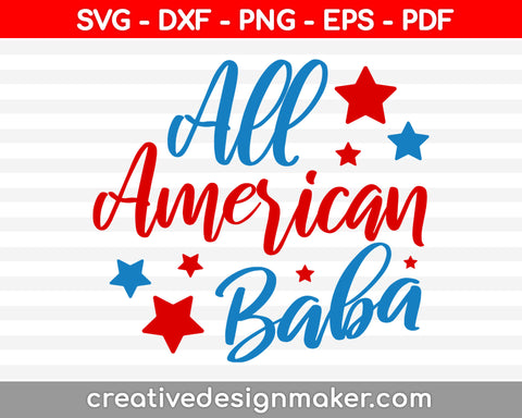 All American Baba Svg Dxf Png Eps Pdf Printable Files
