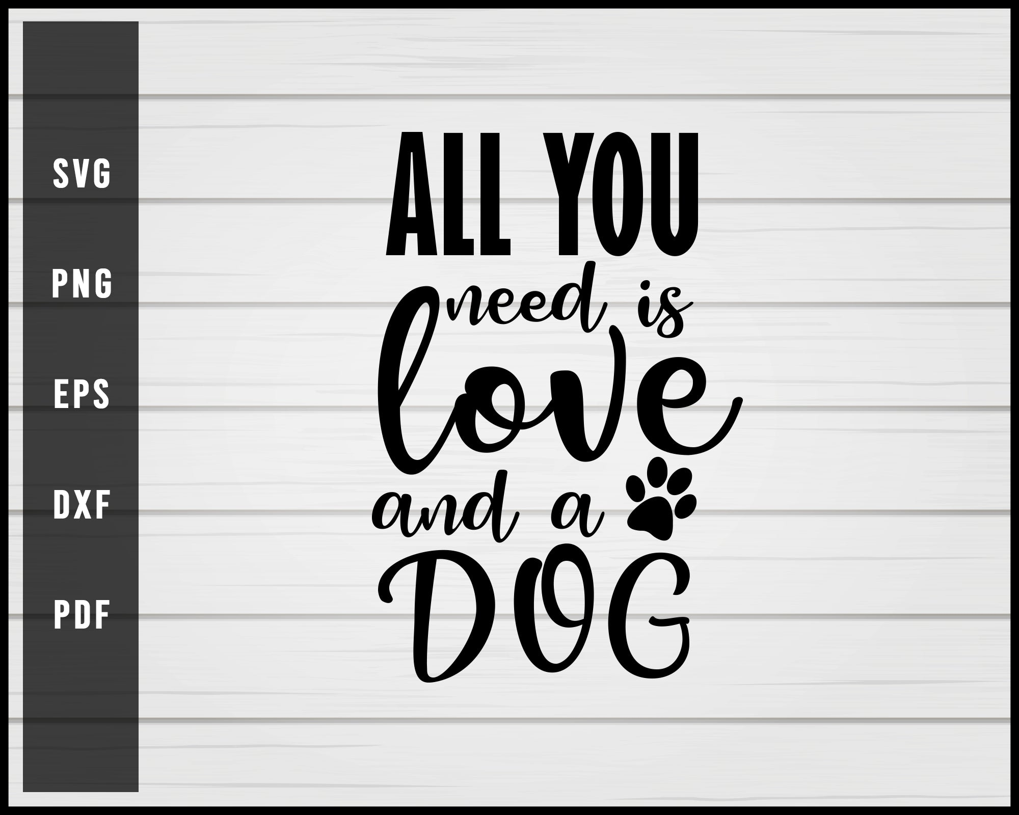 All You Need Love Dog Svg Png Silhouette Design Creativedesignmaker