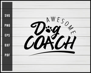 Awesome Dog Coach Quote svg png Silhouette Designs For Cricut And Printable Files