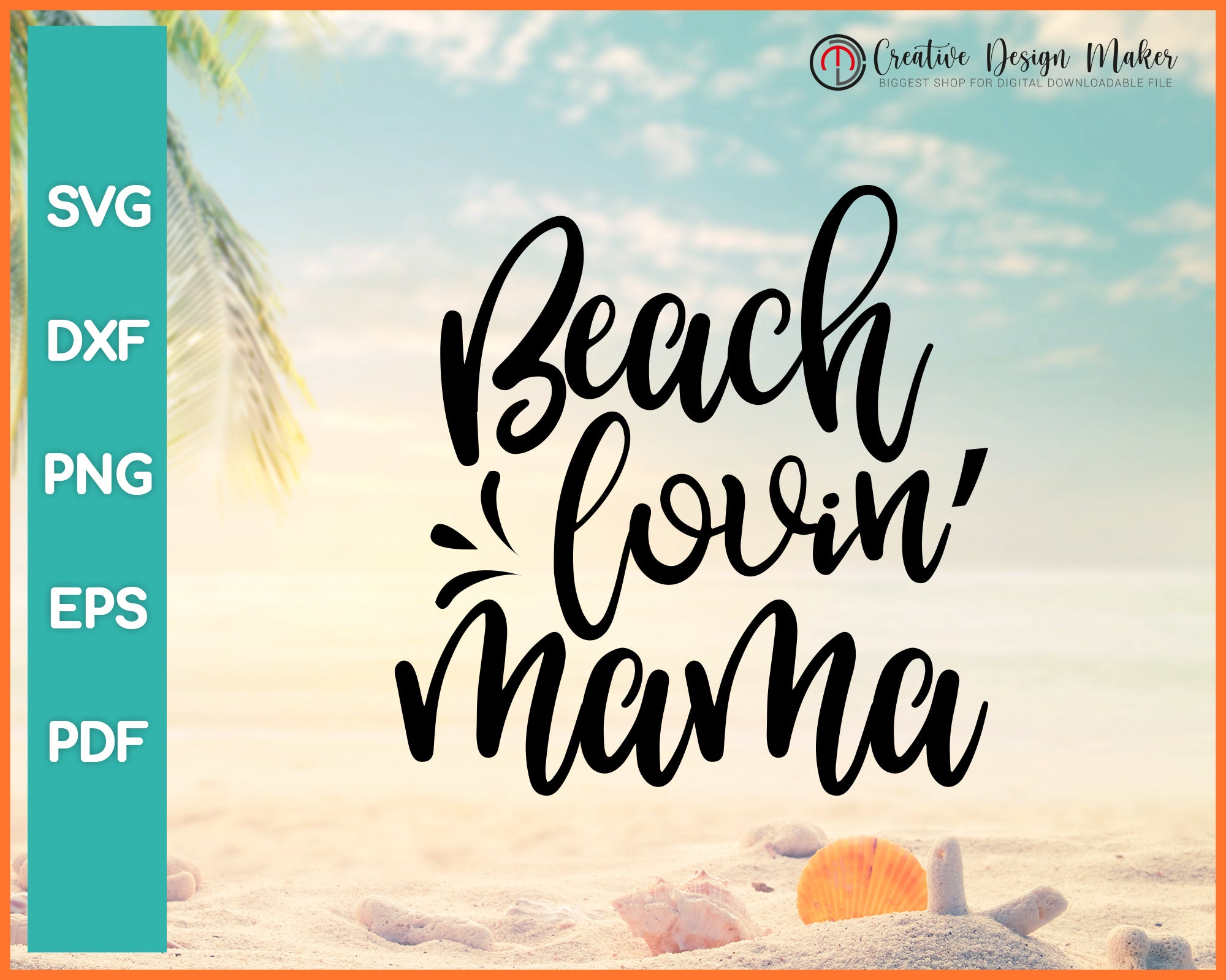 Beach Lovin Mama Svg Designs For Cricut Silhouette And eps png Printable Files