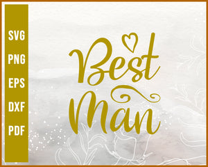 Best Man Wedding svg Designs For Cricut Silhouette And eps png Printable Files