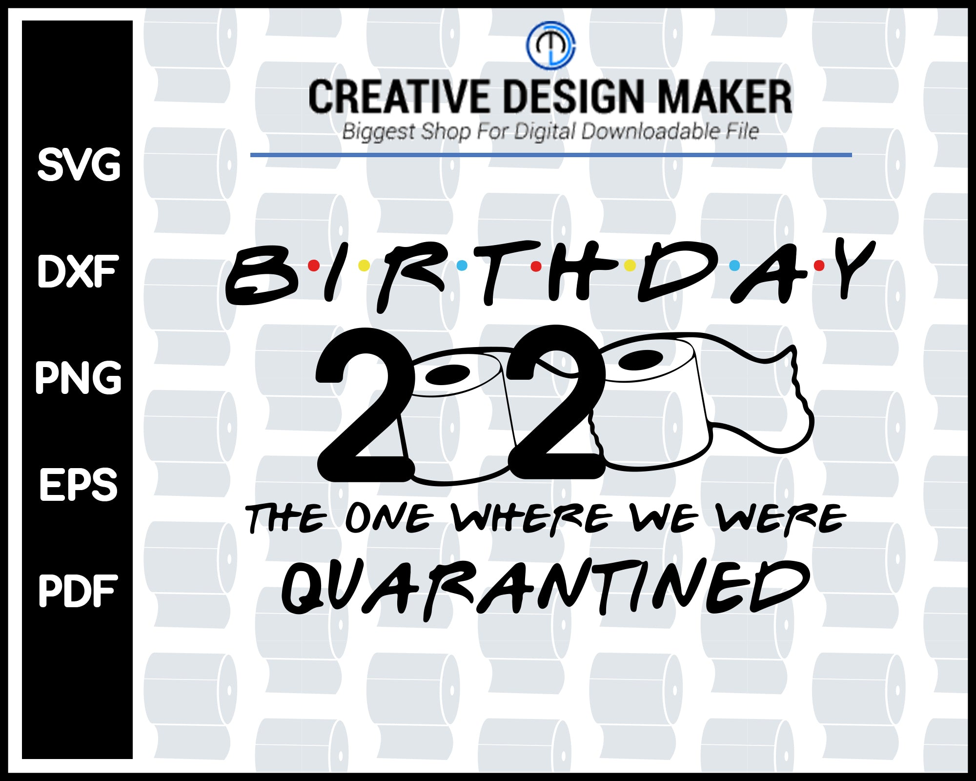 Birthday 2020 Quarantine svg For Cricut Silhouette And eps png Printable Artworks