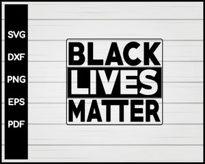 Black Lives Matter Cut File For Cricut svg, dxf, png, eps, pdf Silhouette Printable Files