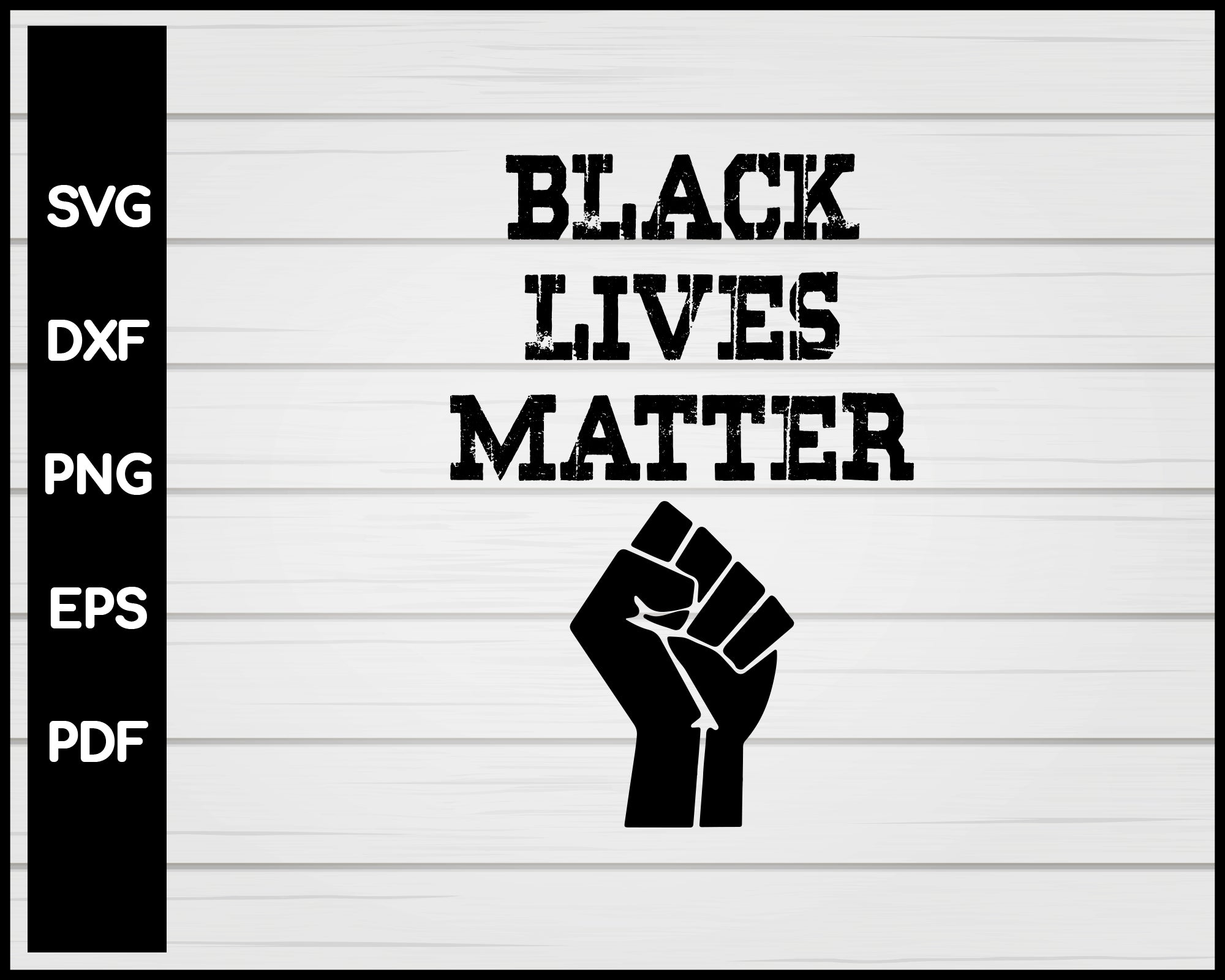 Black Lives Matter Svg Png Eps Files Creativedesignmaker