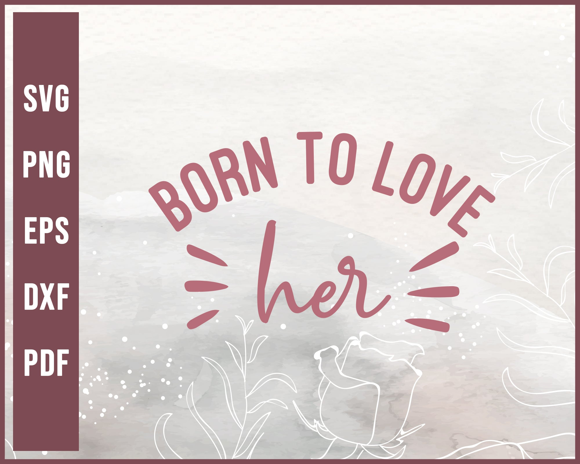 Born To Love Wedding svg Designs For Cricut Silhouette And eps png Printable Files