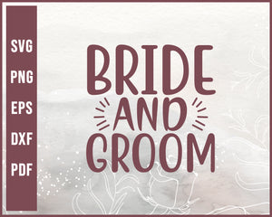 Bride And Groom Wedding svg Designs For Cricut Silhouette And eps png Printable Files