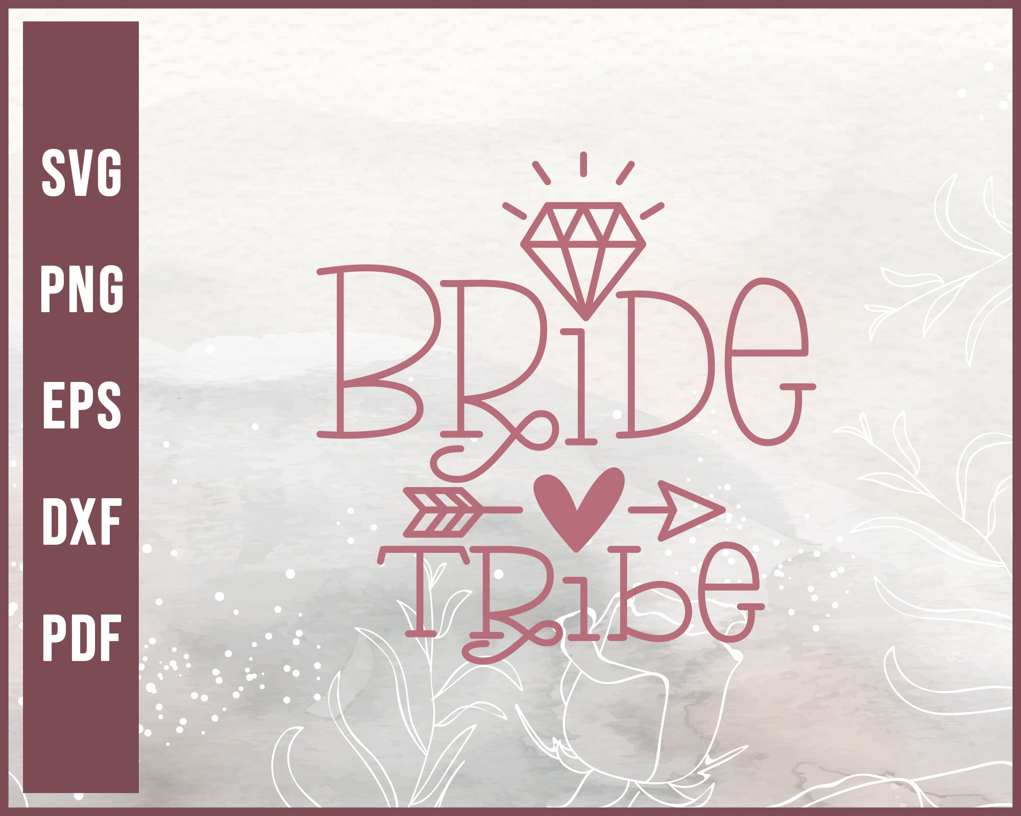 Bride Tribe Wedding svg Designs For Cricut Silhouette And eps png Printable Files