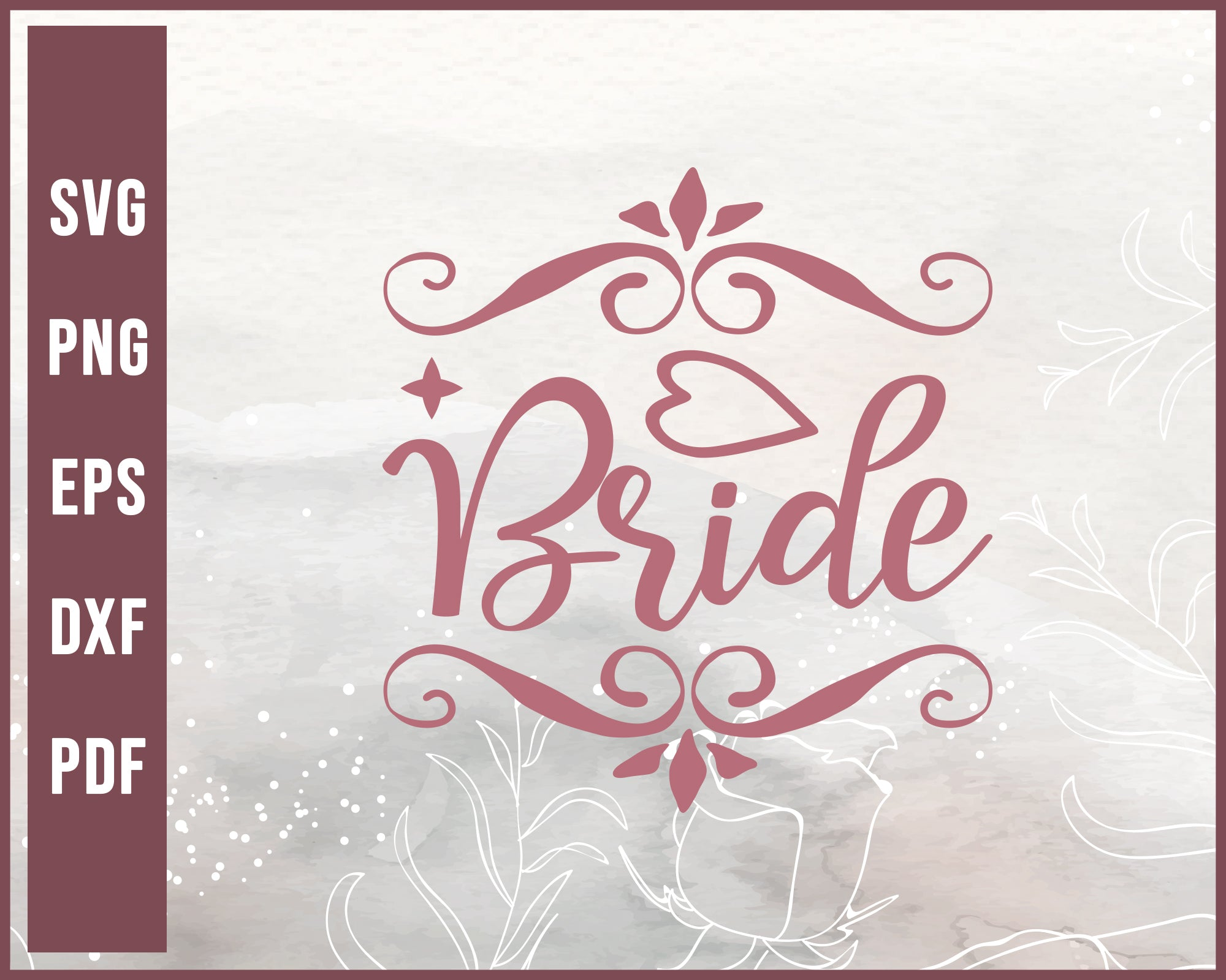 Bride Wedding svg Designs For Cricut Silhouette And eps png Printable Files