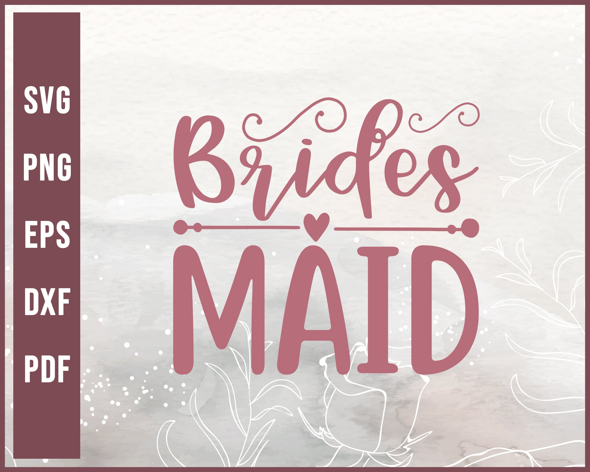 Brides Maid Wedding svg Designs For Cricut Silhouette And eps png Printable Files