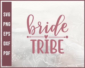 Brides Tribe Wedding svg Designs For Cricut Silhouette And eps png Printable Files