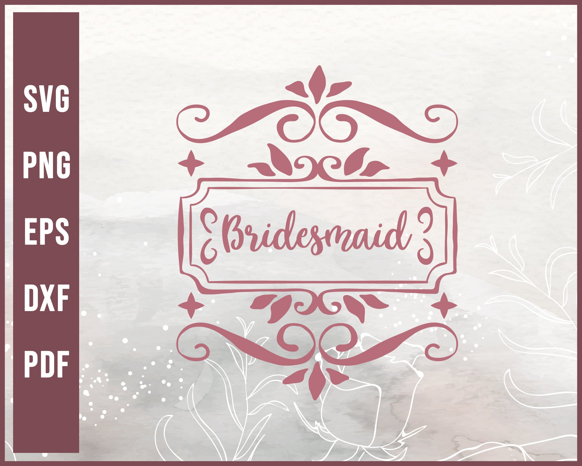 Bridesmaid Wedding svg Designs For Cricut Silhouette And eps png Printable Files