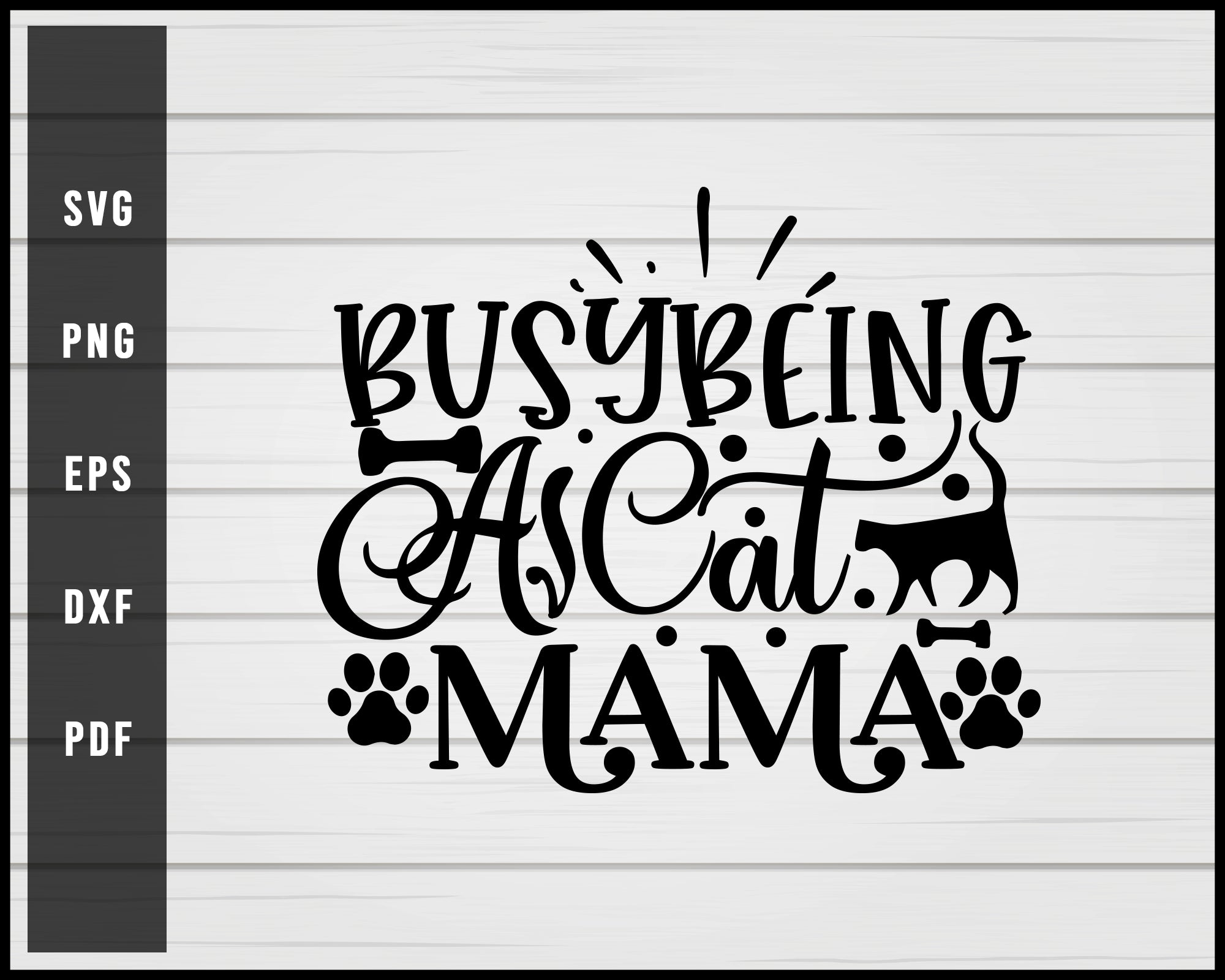 Busy Being A Cat Mama svg png Silhouette Designs For Cricut And Printable Files