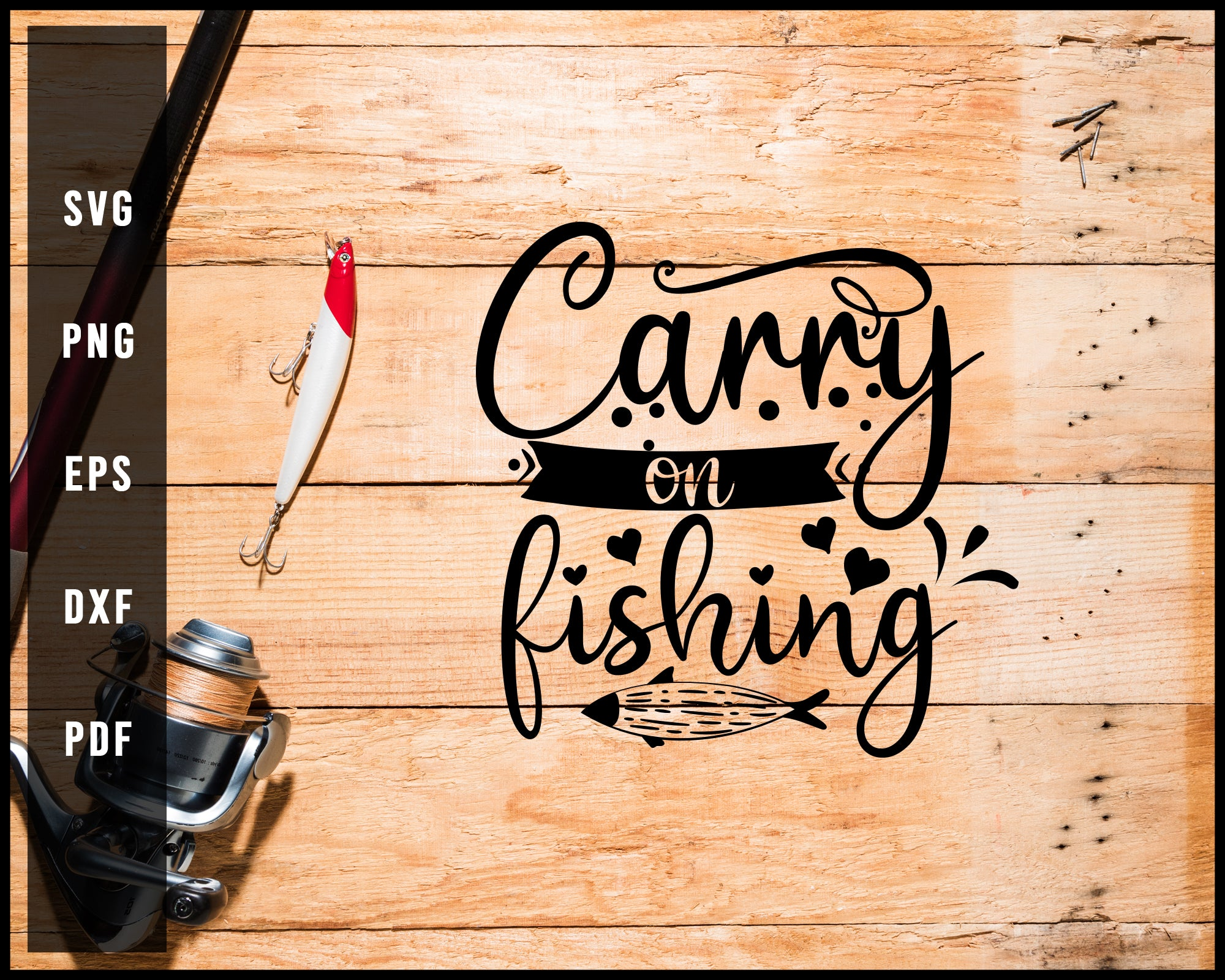 Carry On Fishing svg png Silhouette Designs For Cricut And Printable Files