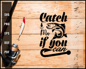 Catch Me If You Can svg png Silhouette Designs For Cricut And Printable Files