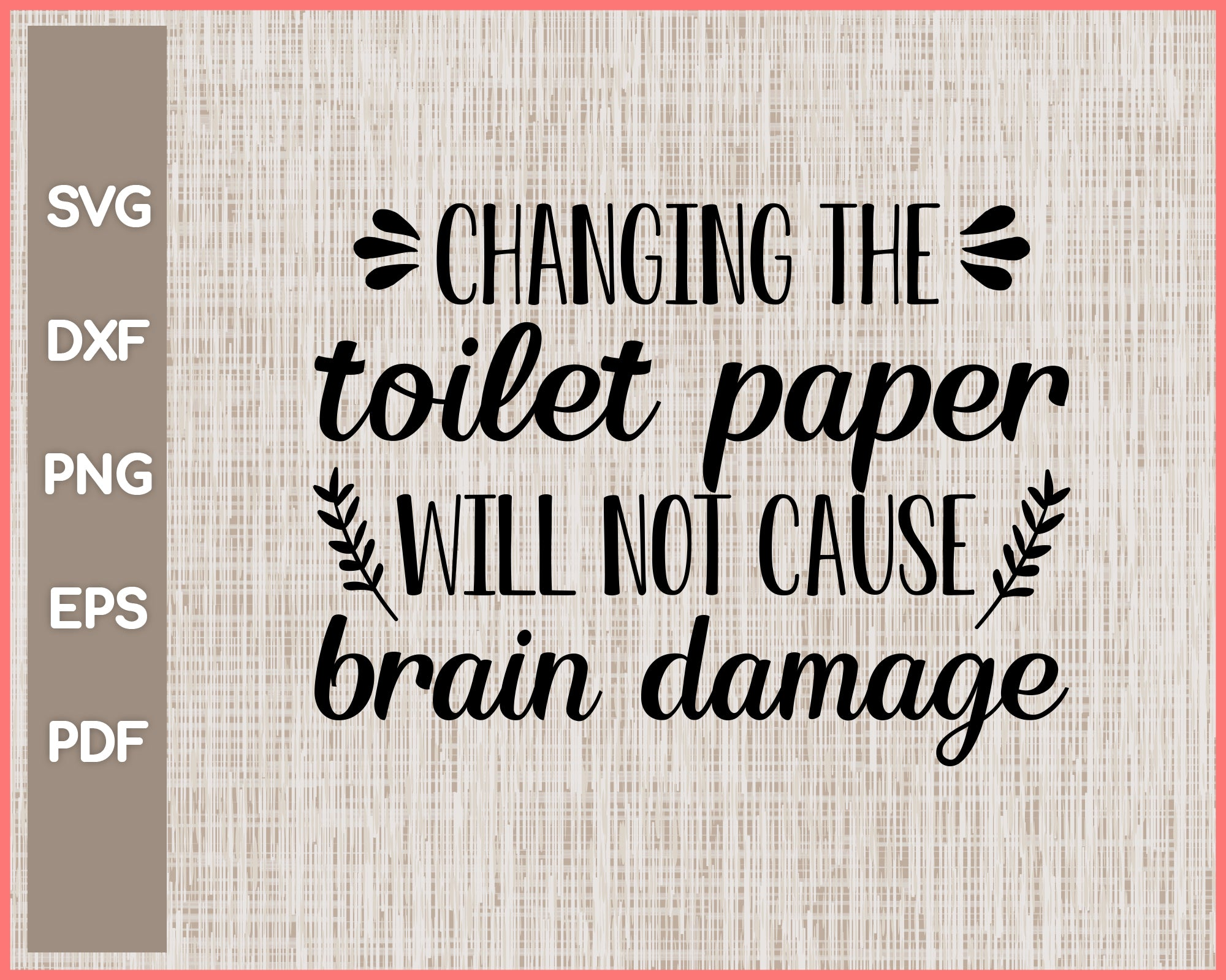Changing The Toilet Paper Funny Bathroom Sign Cut File For Cricut svg, png, Silhouette Printable Files