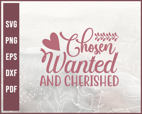 Chosen Wanted And Cherished Wedding svg Designs For Cricut Silhouette And eps png Printable Files