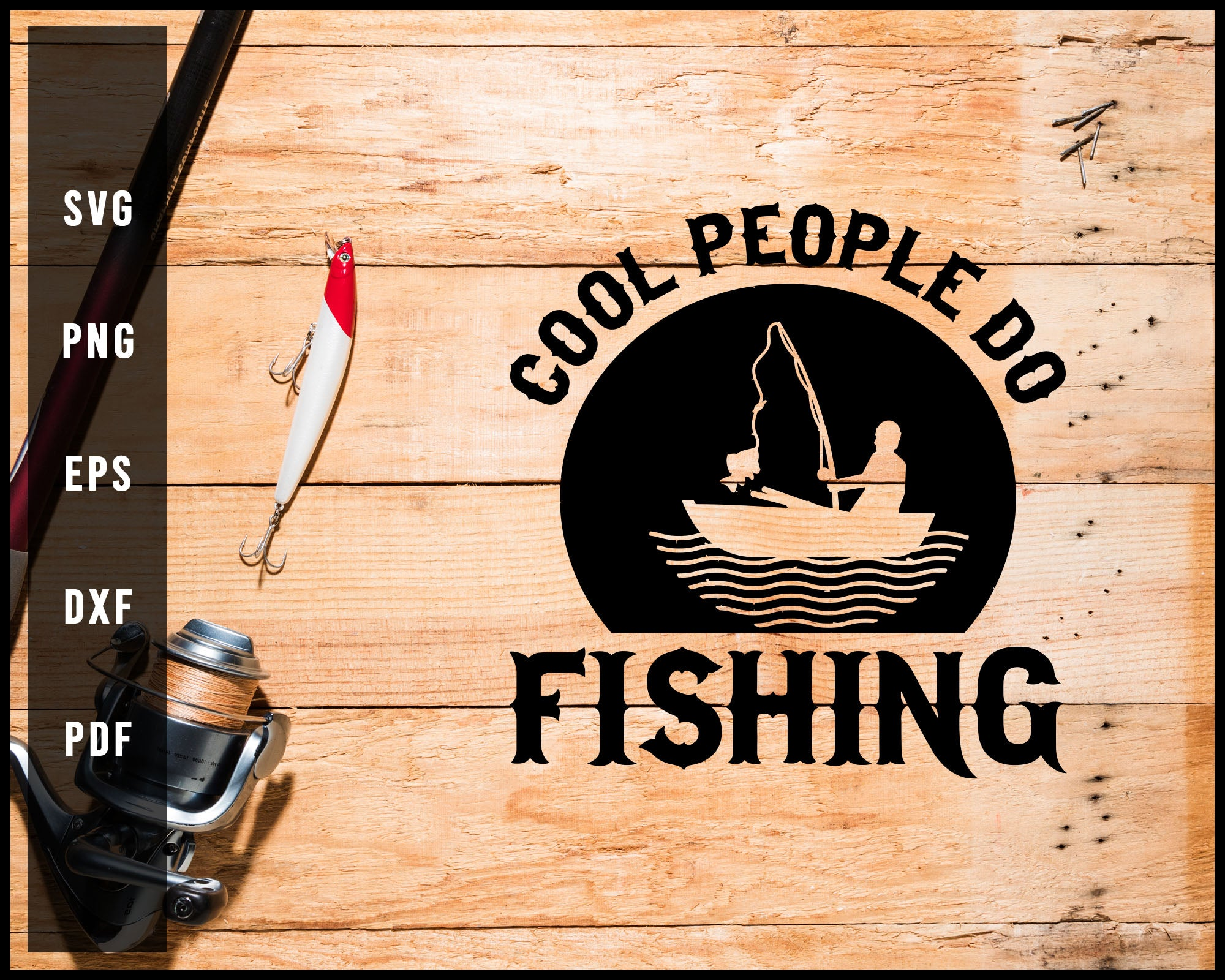 Cool People Do Fishing svg png Silhouette Designs For Cricut And Printable Files