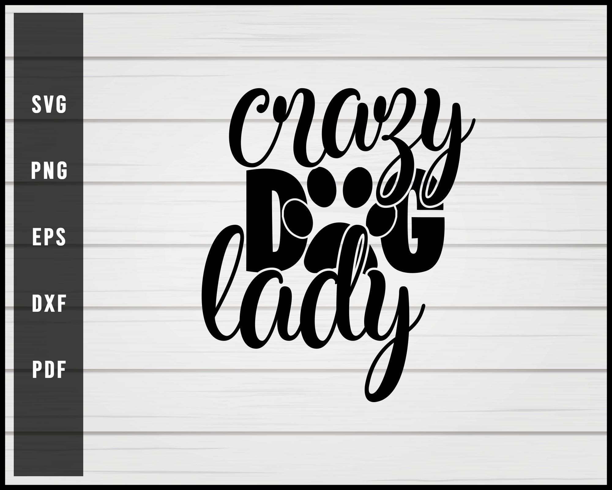 Crazy Dog Lady svg png Silhouette Designs For Cricut And Printable Files