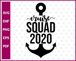 Cruise Squad 2020, Cruise Svg, Travel Svg Dxf Png Eps Pdf Printable Files