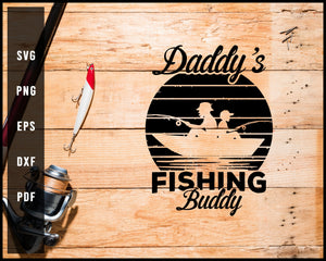 Dady's Fishing Buddy svg png Silhouette Designs For Cricut And Printable Files