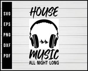 Dj House Music svg eps png Silhouette Designs For Cricut And Printable Files