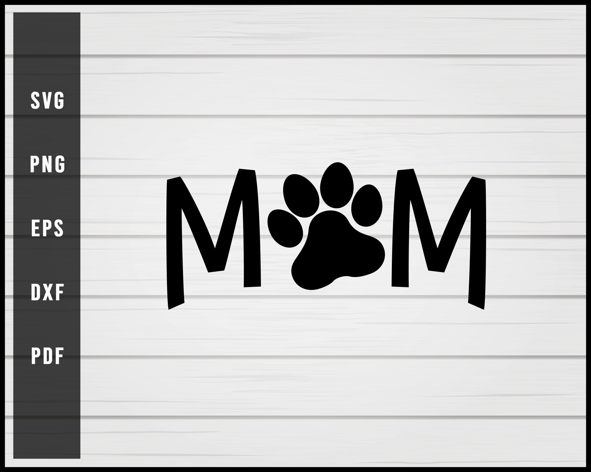 Dog Mom Paw svg png eps Silhouette Designs For Cricut And Printable Files