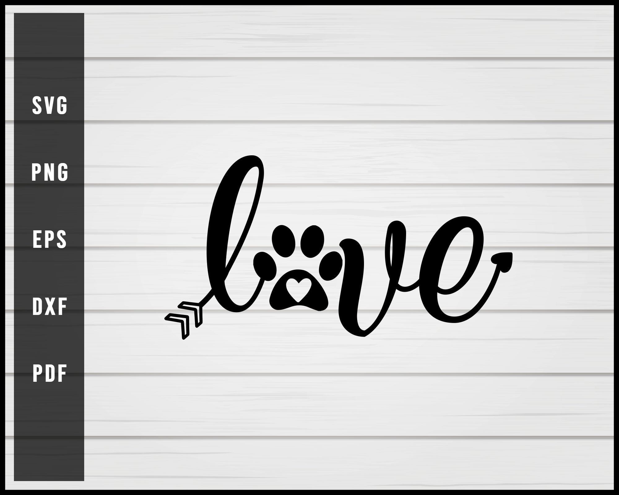 Dog Paw Love svg png Silhouette Designs For Cricut And Printable Files