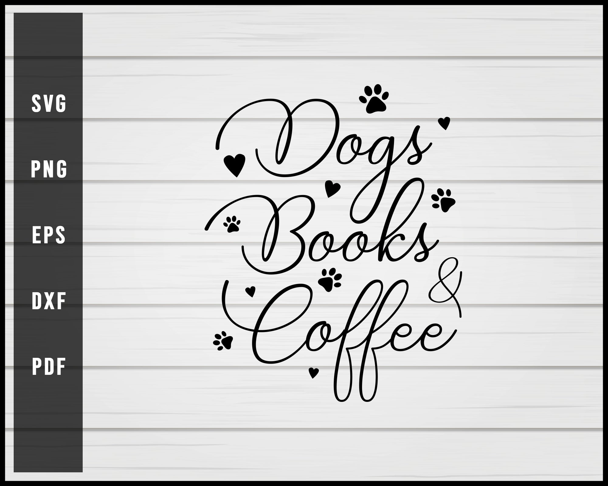 Dogs Books And Coffee svg png Silhouette Designs For Cricut And Printable Files