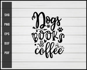 Dogs books & coffee svg png eps Silhouette Designs For Cricut And Printable Files