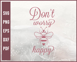 Don't Worry Be Happy Wedding svg Designs For Cricut Silhouette And eps png Printable Files