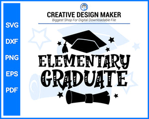 Elementary Graduate svg For Cricut Silhouette And eps png Printable Artworks
