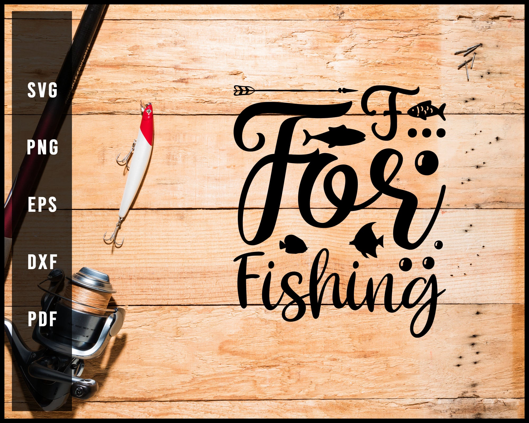 F For Fishing svg png Silhouette Designs For Cricut And Printable Files