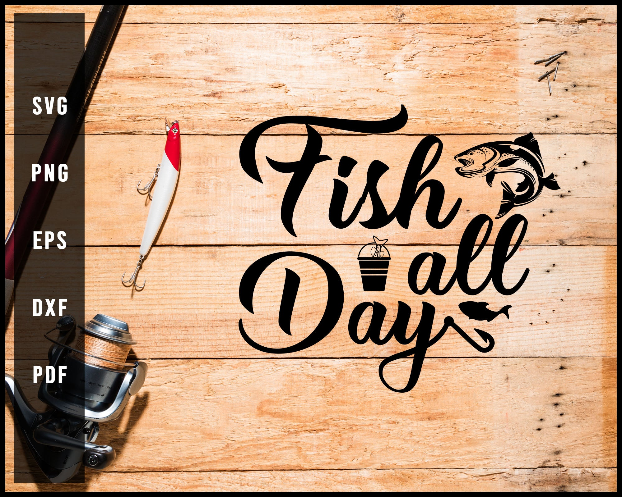 Fish All Day svg png Silhouette Designs For Cricut And Printable Files