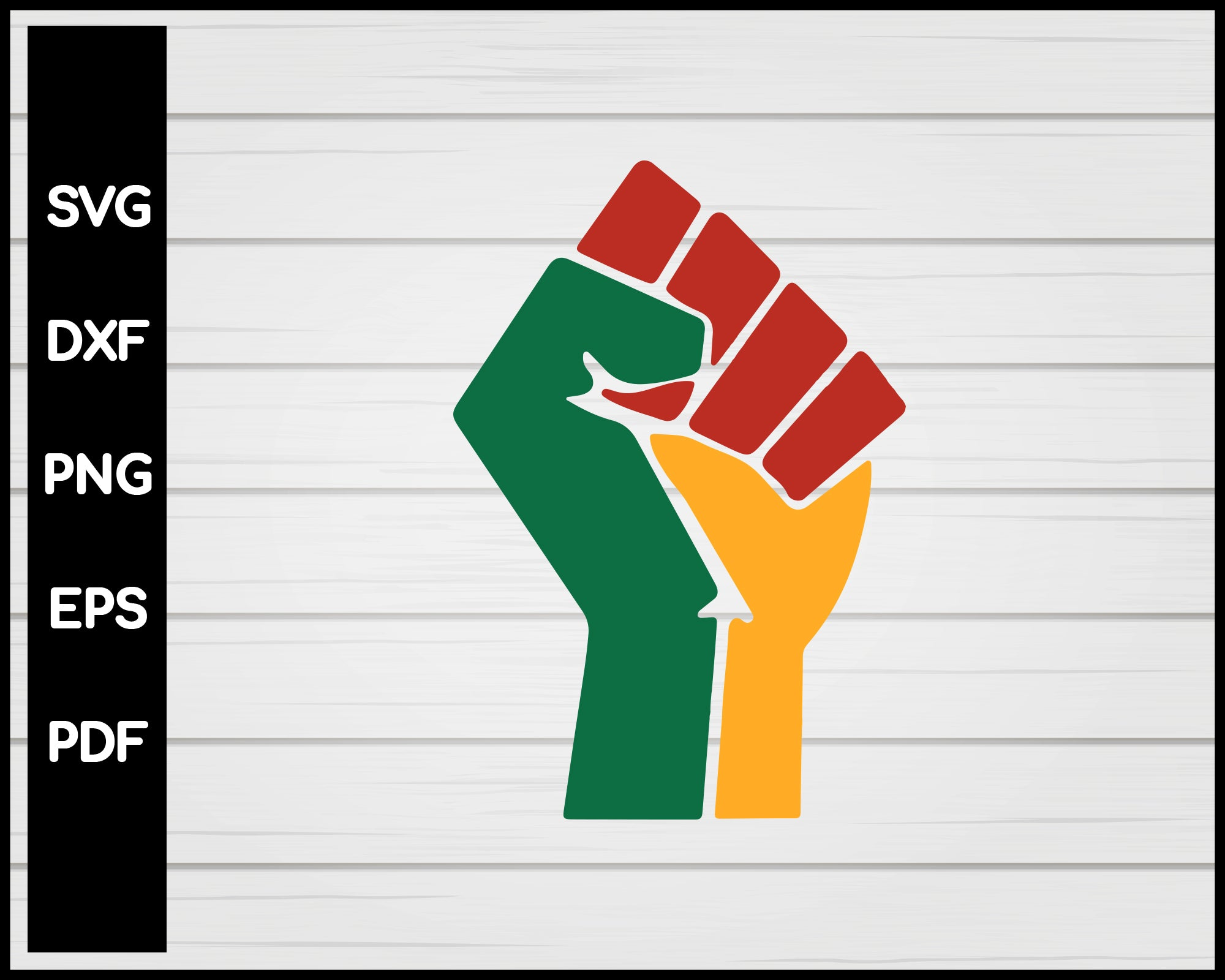 FIST AFRICA BLACK POWER HISTORY AFRICAN SVG DESIGNS FOR CRICUT SILHOUETTE AND EPS PNG PRINTABLE FILES