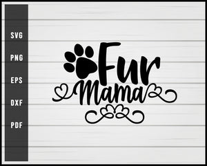 Fur Mama Dog svg png eps Silhouette Designs For Cricut And Printable Files