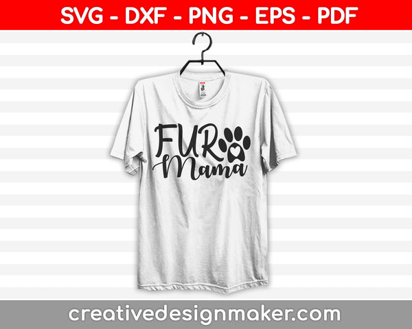Fur Mama Svg Dxf Png Eps Pdf Printable Files