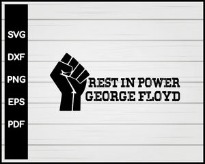 George Floyd Rest in Power BLM svg png Silhouette Designs For Cricut And Printable Files