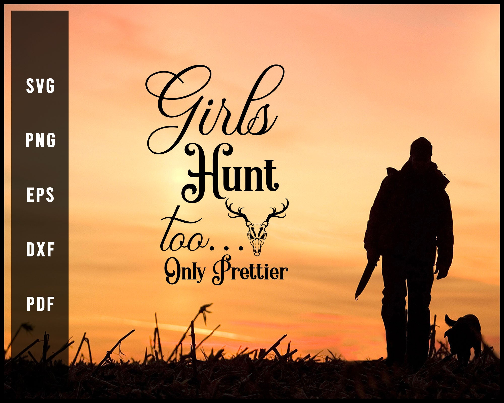 Girls Hunt Too Daly Prettier svg png Silhouette Designs For Cricut And Printable Files