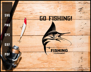 Go Fishing Fishing Tournament svg png Silhouette Designs For Cricut And Printable Files