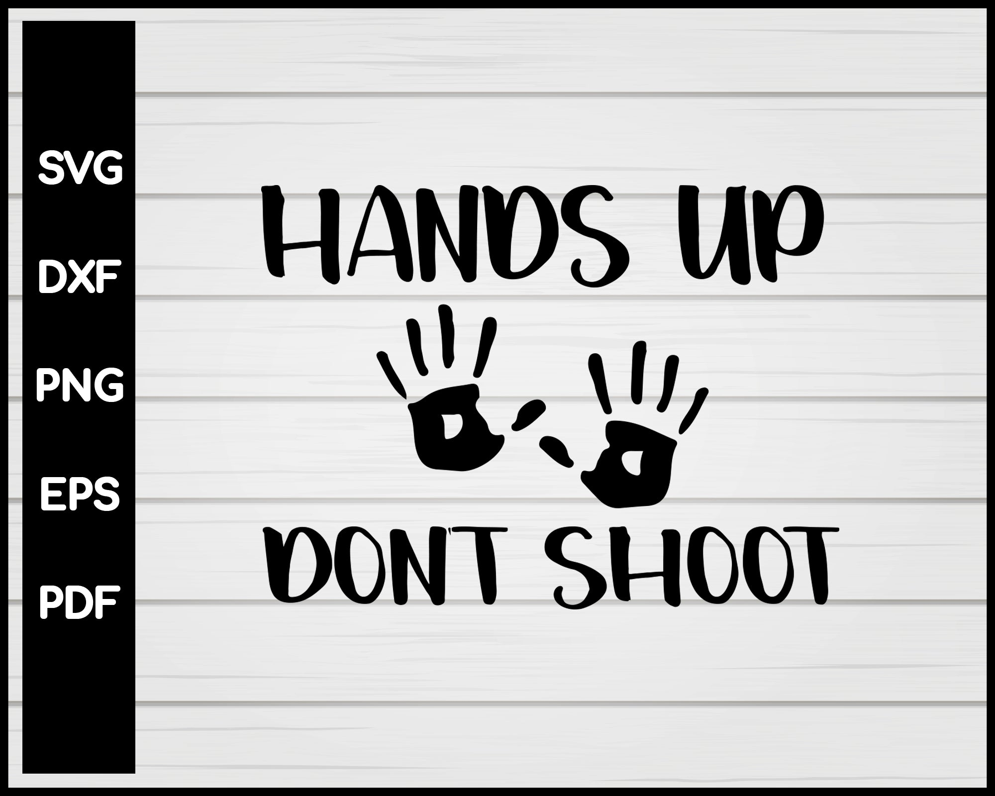 Hands Up Dont Shoot Black Lives Matter Cut File For Cricut Silhouette svg png Printable Files