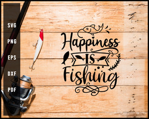 Happiness Is Fishing Cut File For Cricut Silhouette svg png Printable Files