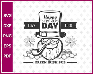 Happy St Patrick's Day Love Luck Green Irish Pub Svg, St Patricks Day Svg Dxf Png Eps Pdf Printable Files