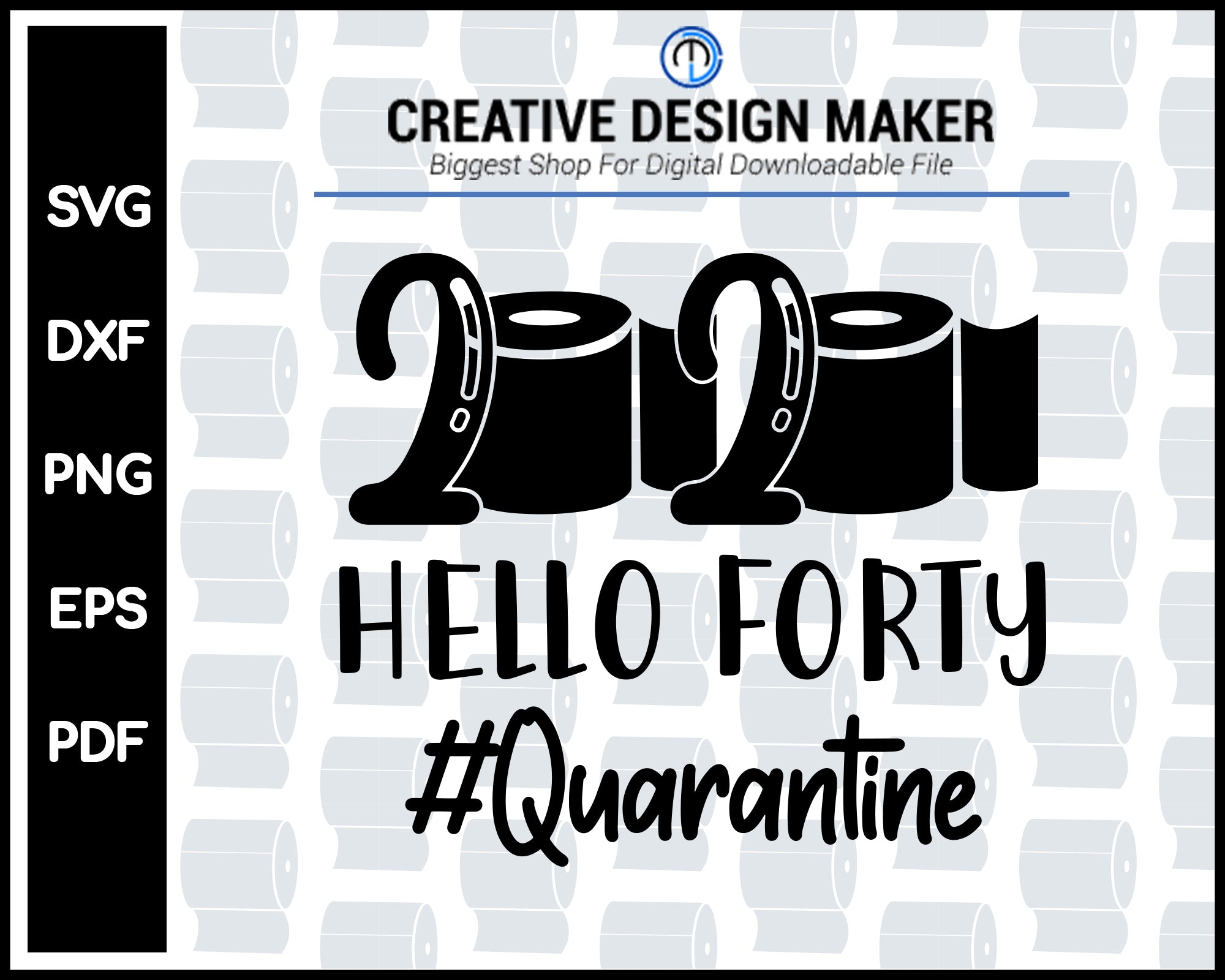 Hello Forty Quarantine 2020 svg For Cricut Silhouette And eps png Printable Artworks