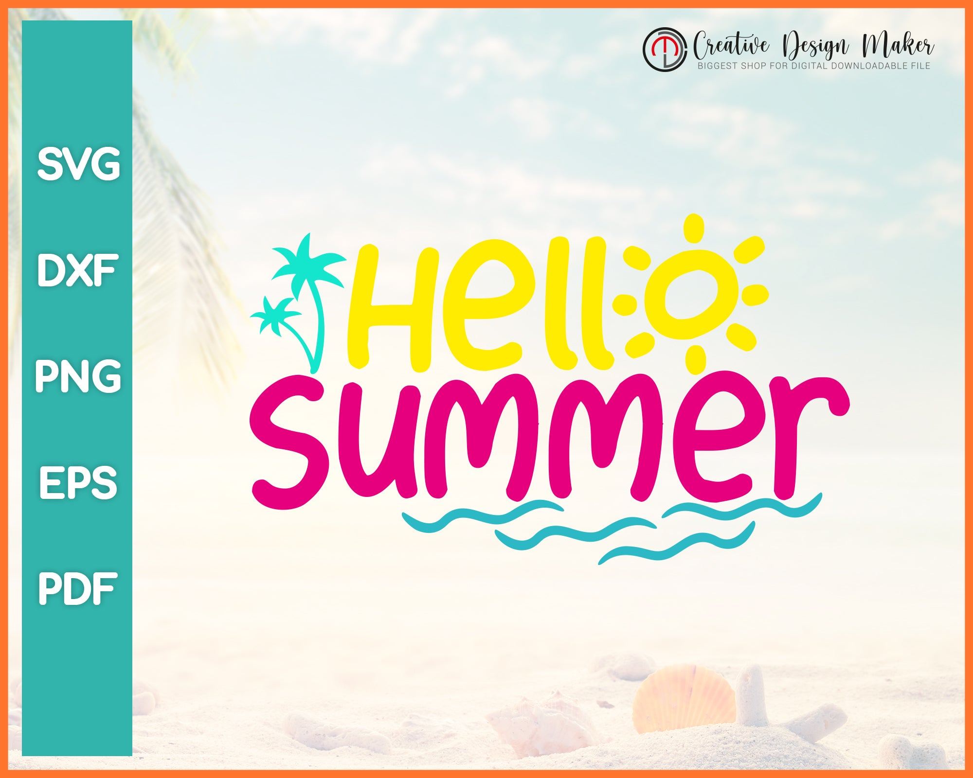 Hello Summer svg Designs For Cricut Silhouette And eps png Printable Files