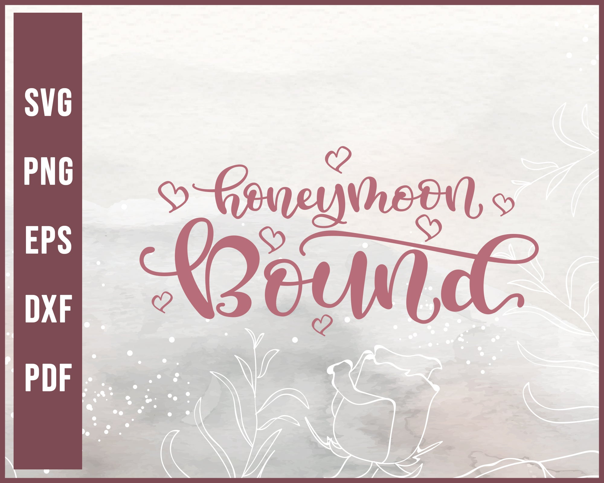 Honeymoon bound Wedding svg Designs For Cricut Silhouette And eps png Printable Files