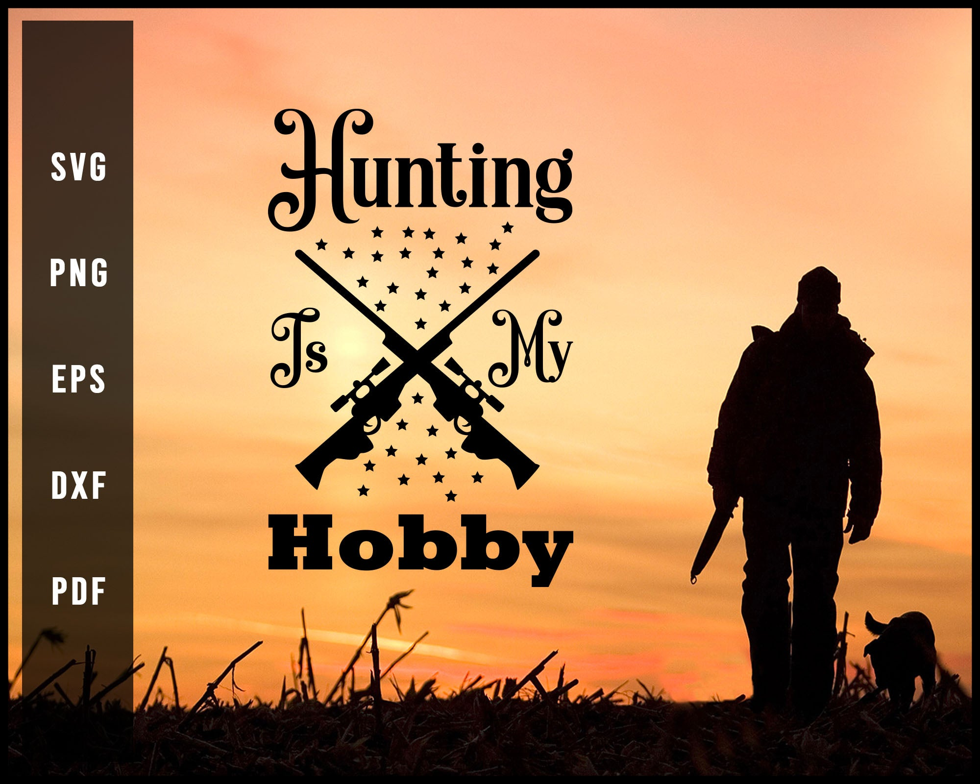 Hunting Is My Hobby svg png Silhouette Designs For Cricut And Printable Files