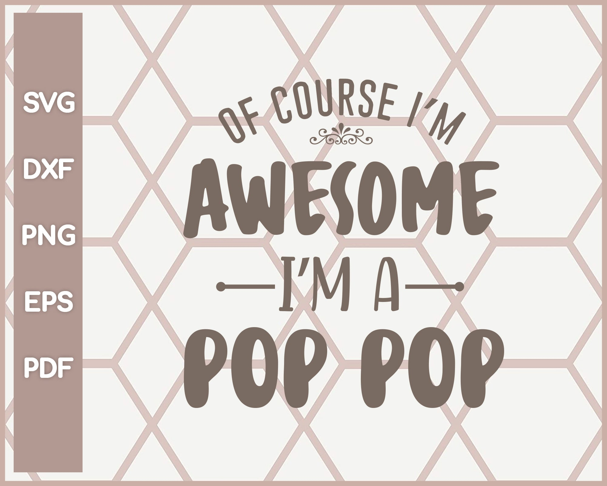 I Am A Awsesome Pop Pop Funny svg Cut File For Cricut Silhouette And eps png Printable Artworks