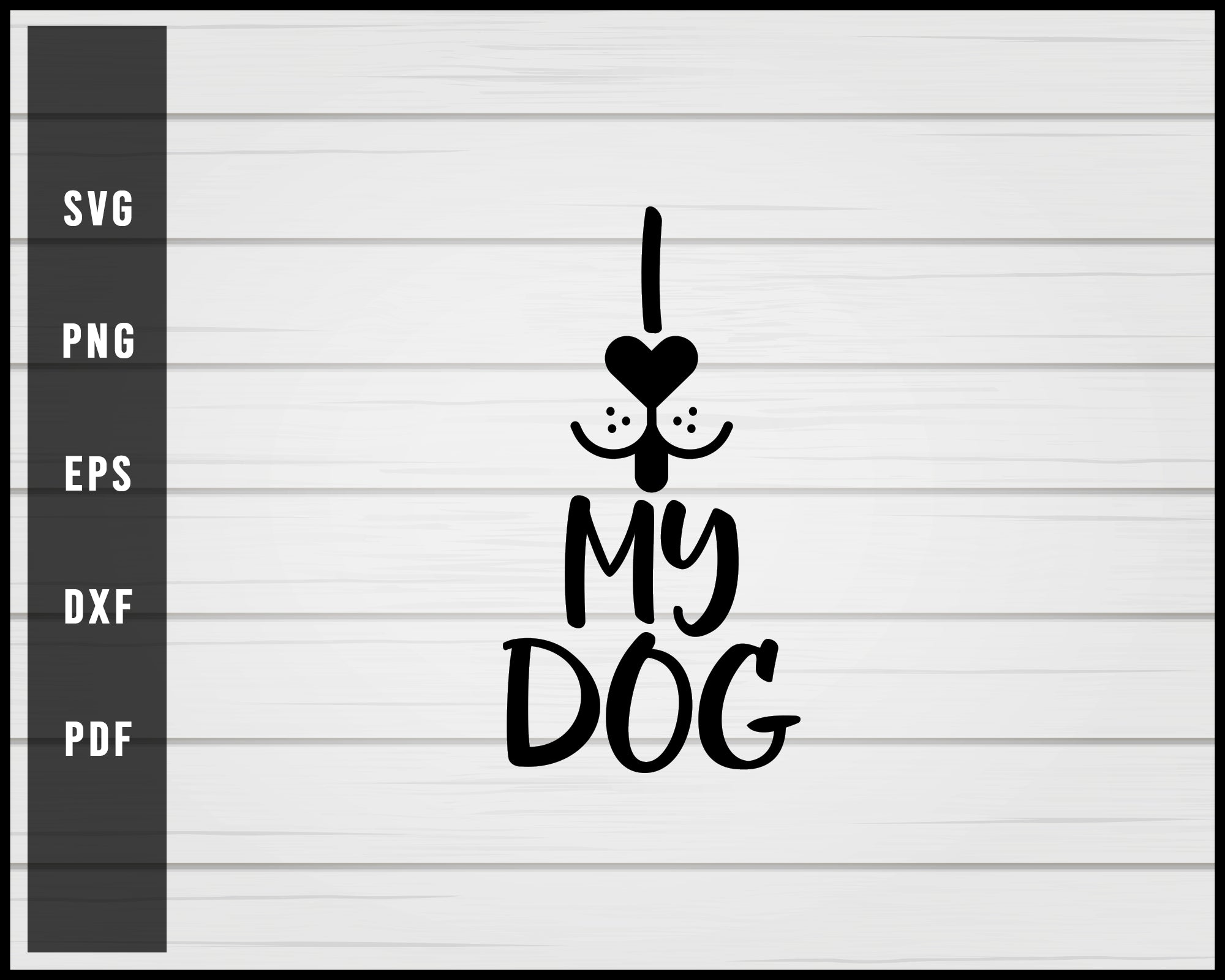 I Heart My Dog svg png eps Silhouette Designs For Cricut And Printable Files