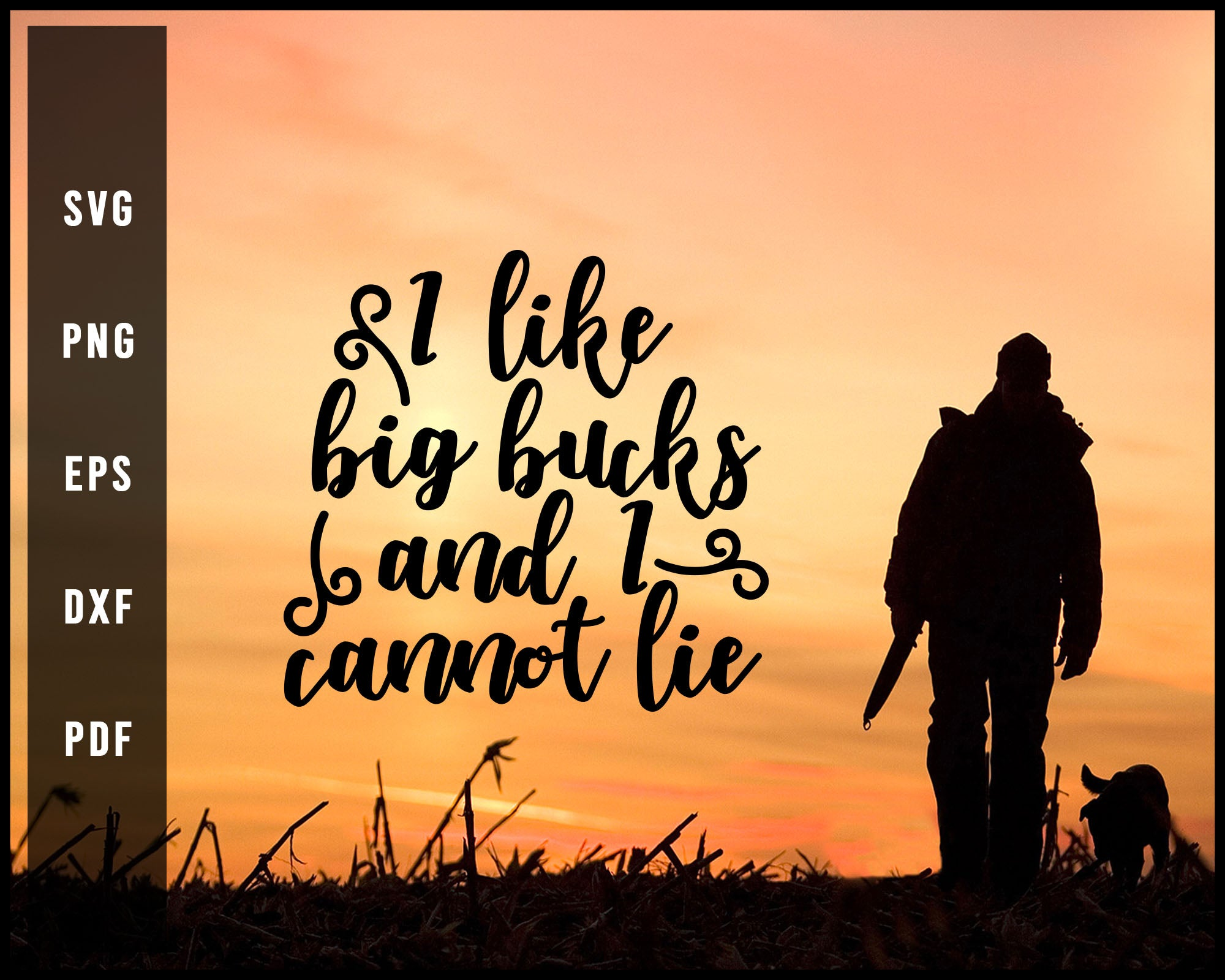 I Like Big Bucks And I Cannot Lie svg png Silhouette Designs For Cricut And Printable Files